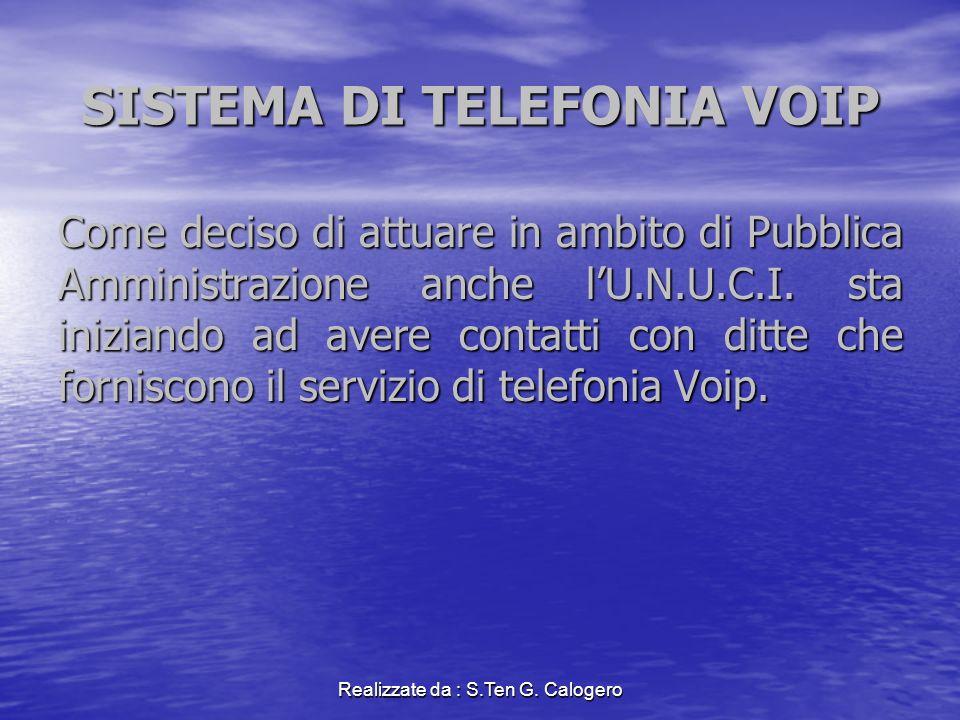 SISTEMA DI TELEFONIA VOIP Come deciso di attuare in ambito di Pubblica Amministrazione anche lU.N.U.C.I.