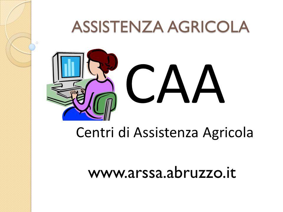 ASSISTENZA AGRICOLA CAA Centri di Assistenza Agricola www.arssa.abruzzo.it