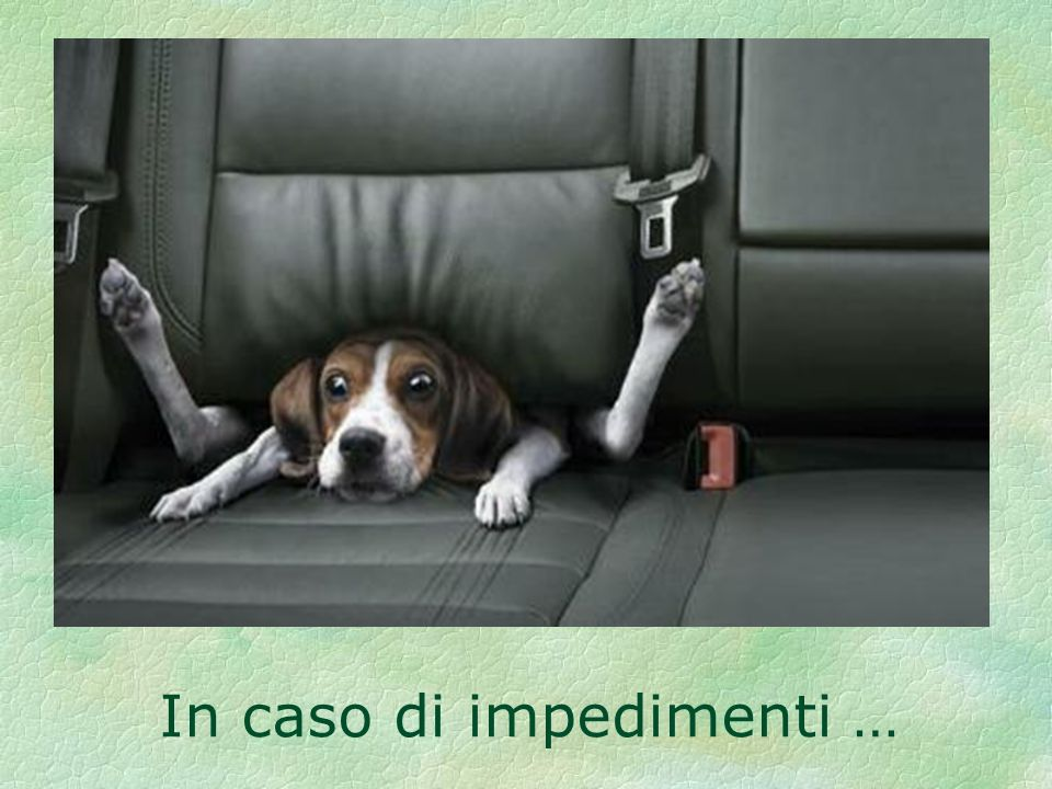 In caso di impedimenti …