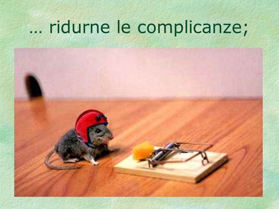 … ridurne le complicanze;