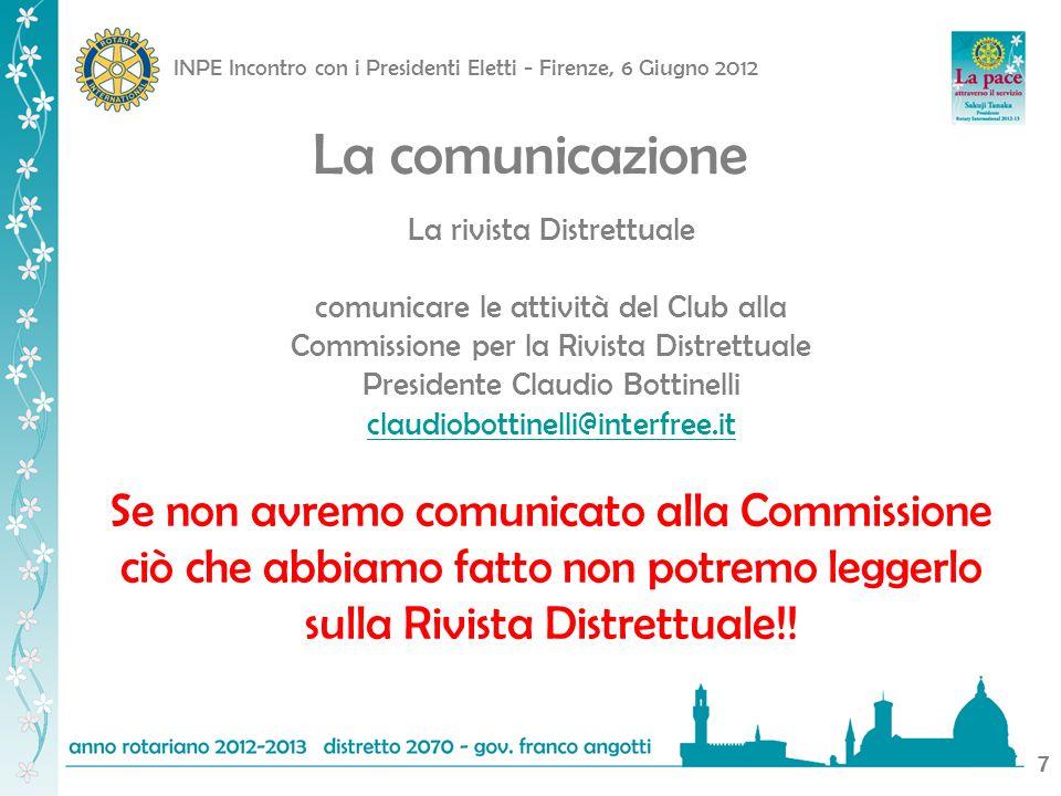 INPE Incontro con i Presidenti Eletti - Firenze, 6 Giugno 2012 8 Il Cerimoniale Rotariano
