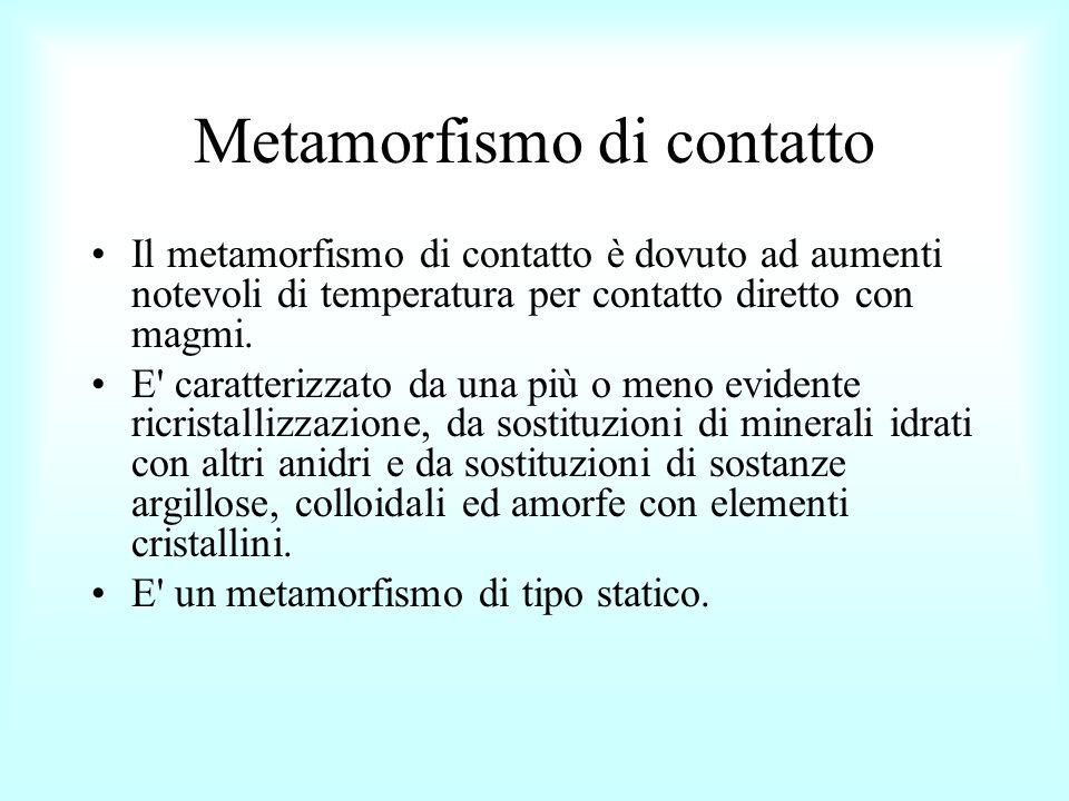 Metamorfismo di contatto E tipico dei calcari che vengono trasformati nei marmi saccaroidi, ovvero costituiti da grossi cristalli.