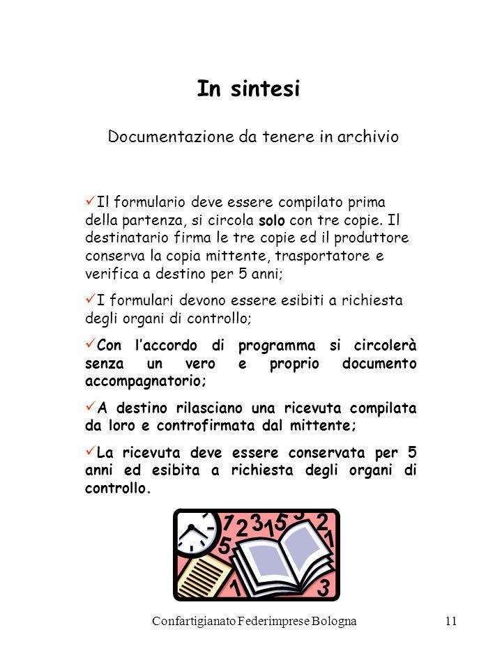 Confartigianato Federimprese Bologna11 In sintesi Documentazione da tenere in archivio Il formulario deve essere compilato prima della partenza, si circola solo con tre copie.