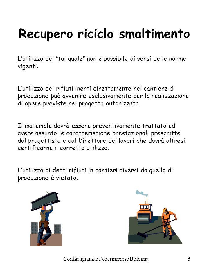 Confartigianato Federimprese Bologna5 Lutilizzo del tal quale non è possibile ai sensi delle norme vigenti.