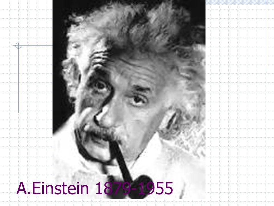 A.Einstein 1879-1955