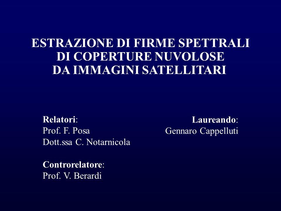 ESTRAZIONE DI FIRME SPETTRALI DI COPERTURE NUVOLOSE DA IMMAGINI SATELLITARI Relatori: Prof.