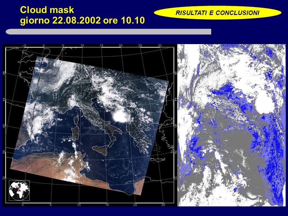 Cloud mask giorno 22.08.2002 ore 10.10 RISULTATI E CONCLUSIONI