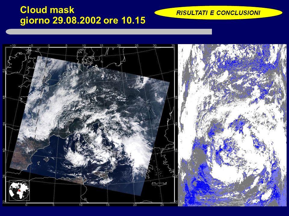 Cloud mask giorno 29.08.2002 ore 10.15 RISULTATI E CONCLUSIONI
