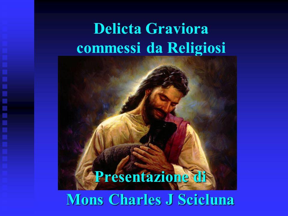 Delicta Graviora commessi da Religiosi Presentazione di Mons Charles J Scicluna