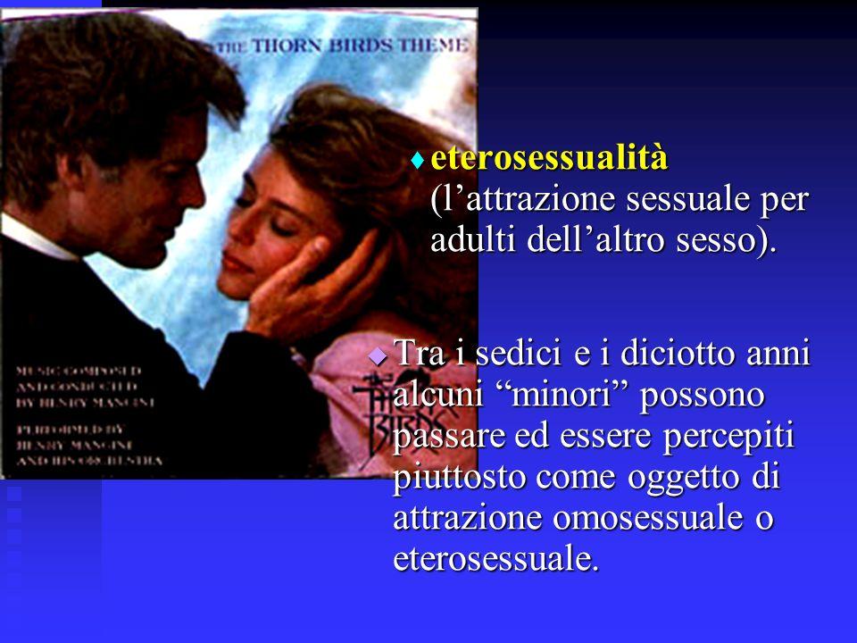 eterosessualità (lattrazione sessuale per adulti dellaltro sesso).