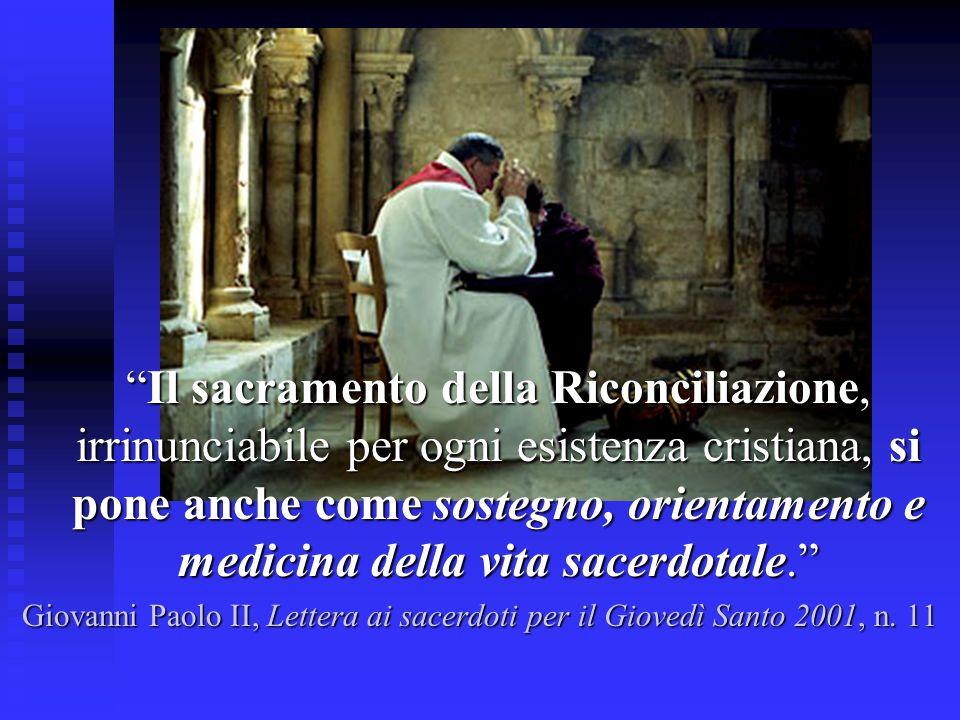 Il sacramento della Riconciliazione, irrinunciabile per ogni esistenza cristiana, si pone anche come sostegno, orientamento e medicina della vita sace