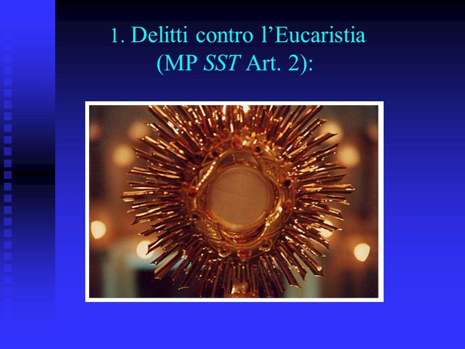 1. Delitti contro lEucaristia (MP SST Art. 2):