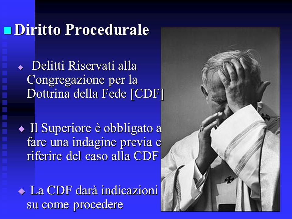 Diritto Procedurale Diritto Procedurale Delitti Riservati alla Congregazione per la Dottrina della Fede [CDF] Delitti Riservati alla Congregazione per