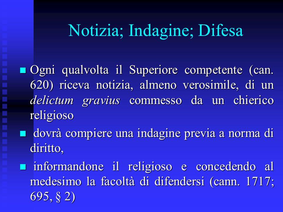 Notizia; Indagine; Difesa Ogni qualvolta il Superiore competente (can.