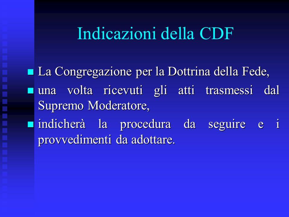 Indicazioni della CDF La Congregazione per la Dottrina della Fede, La Congregazione per la Dottrina della Fede, una volta ricevuti gli atti trasmessi