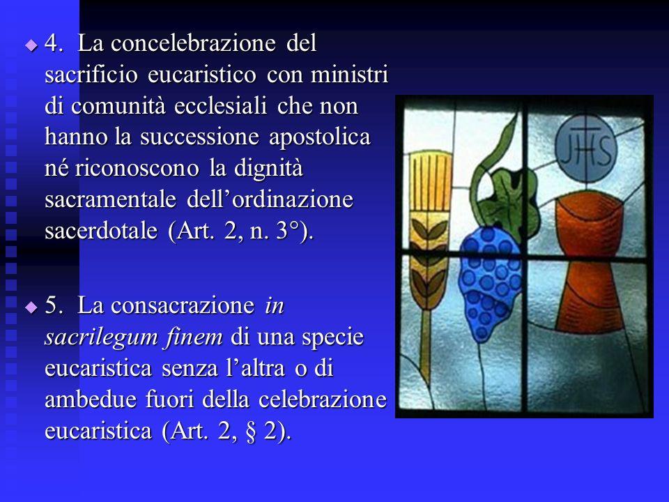 4. La concelebrazione del sacrificio eucaristico con ministri di comunità ecclesiali che non hanno la successione apostolica né riconoscono la dignità