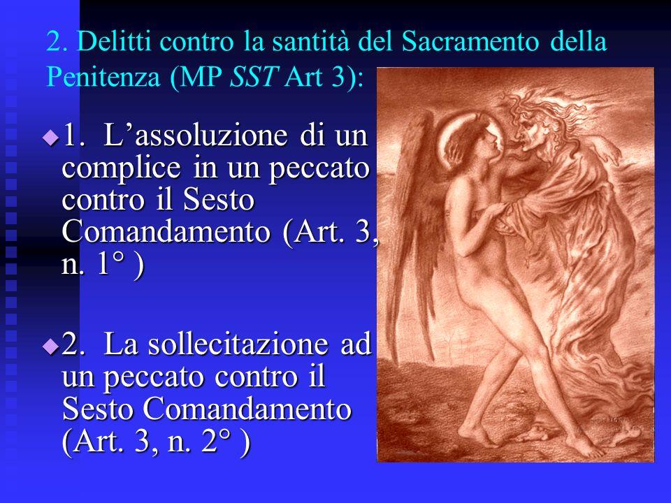 2.Delitti contro la santità del Sacramento della Penitenza (MP SST Art 3): 3.