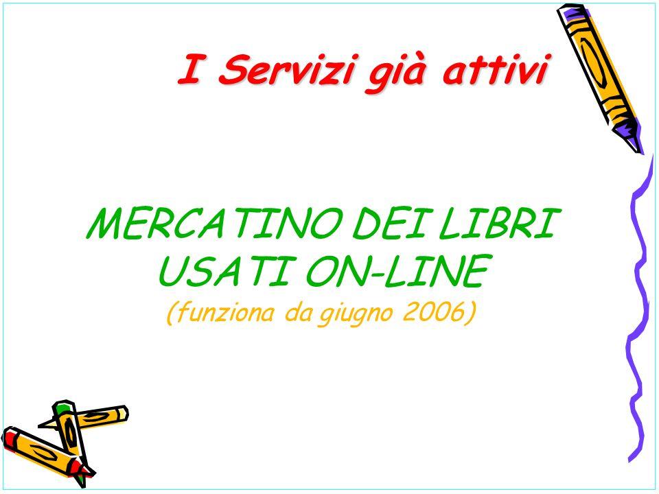 MERCATINO DEI LIBRI USATI ON-LINE (funziona da giugno 2006) I Servizi già attivi I Servizi già attivi