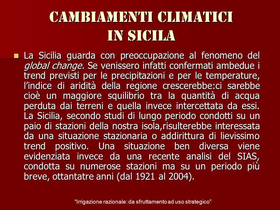 Cambiamenti climatici in sicila La Sicilia guarda con preoccupazione al fenomeno del global change. Se venissero infatti confermati ambedue i trend pr