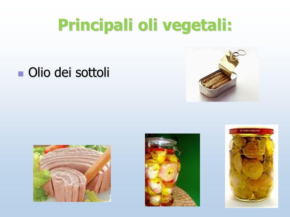 Principali oli vegetali: Olio dei sottoli Olio dei sottoli