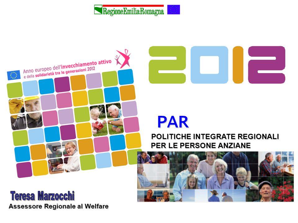 PAR PAR POLITICHE INTEGRATE REGIONALI PER LE PERSONE ANZIANE Assessore Regionale al Welfare