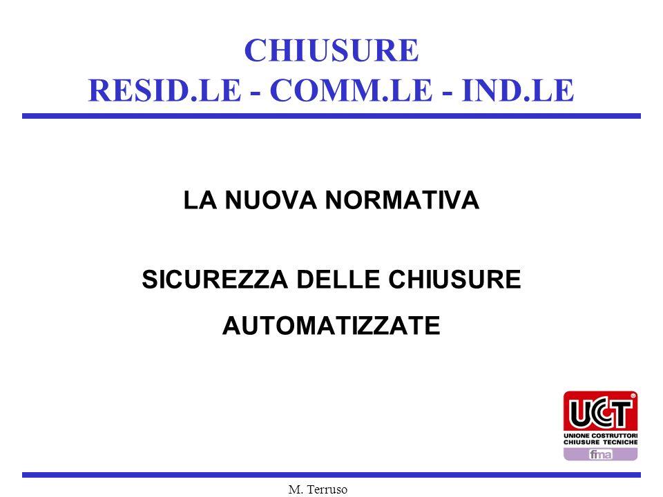 M. Terruso CHIUSURE RESID.LE - COMM.LE - IND.LE LA NUOVA NORMATIVA SICUREZZA DELLE CHIUSURE AUTOMATIZZATE