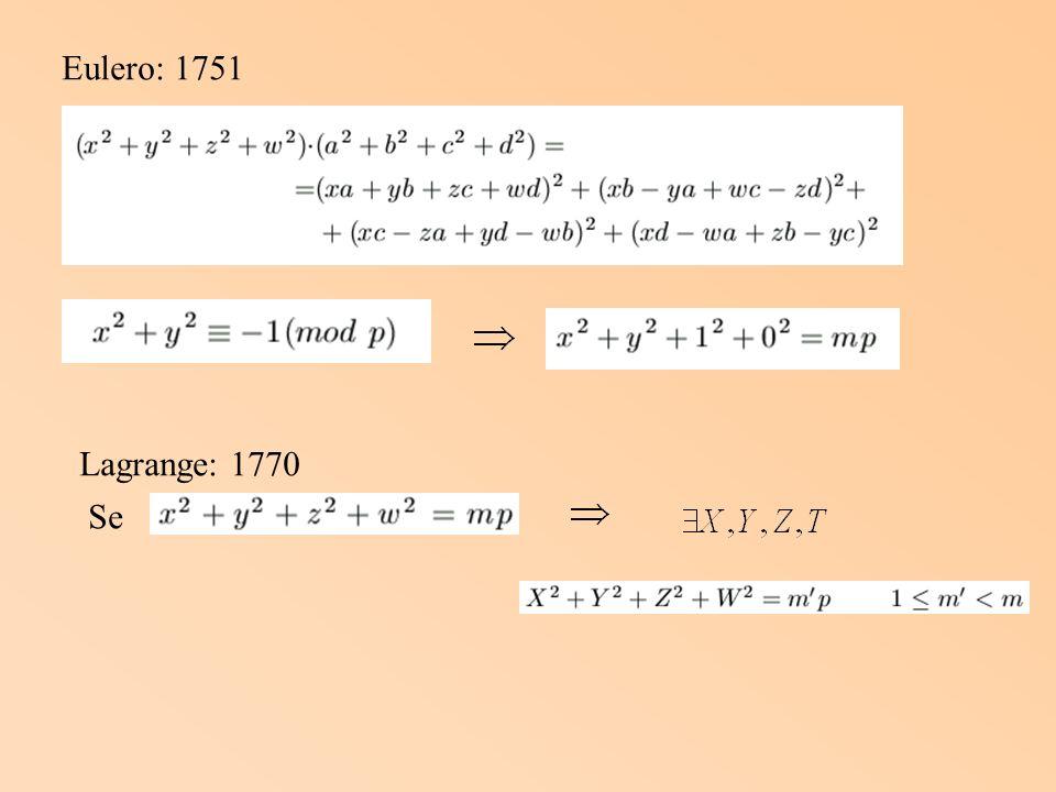 Eulero: 1751 Lagrange: 1770 Se