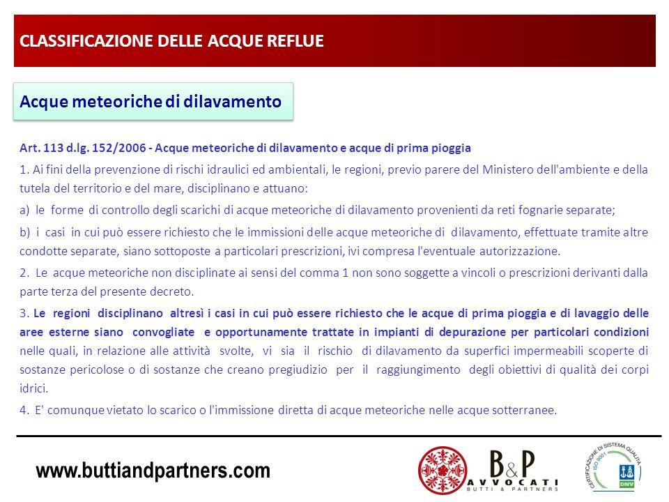 www.buttiandpartners.com CLASSIFICAZIONE DELLE ACQUE REFLUE Art. 113 d.lg. 152/2006 - Acque meteoriche di dilavamento e acque di prima pioggia 1. Ai f