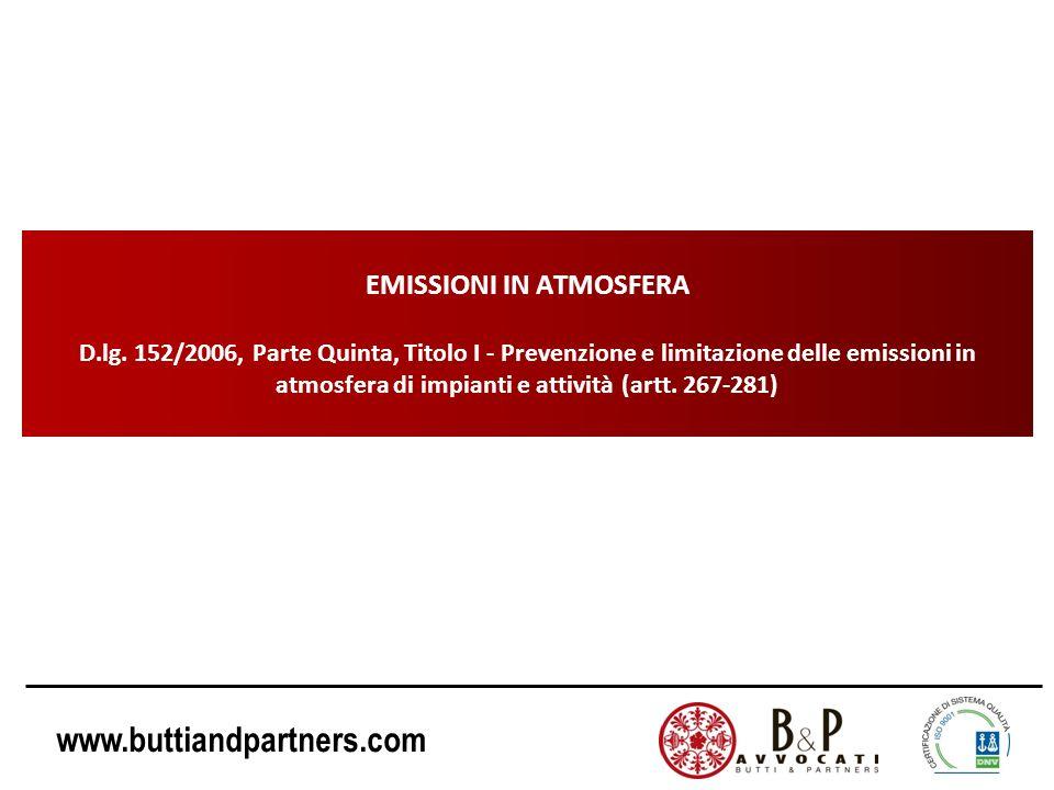 www.buttiandpartners.com EMISSIONI IN ATMOSFERA D.lg. 152/2006, Parte Quinta, Titolo I - Prevenzione e limitazione delle emissioni in atmosfera di imp