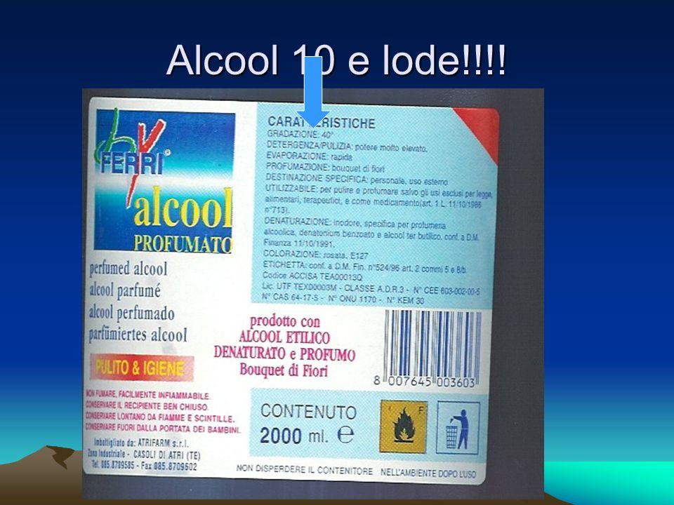 Alcool 10 e lode!!!!