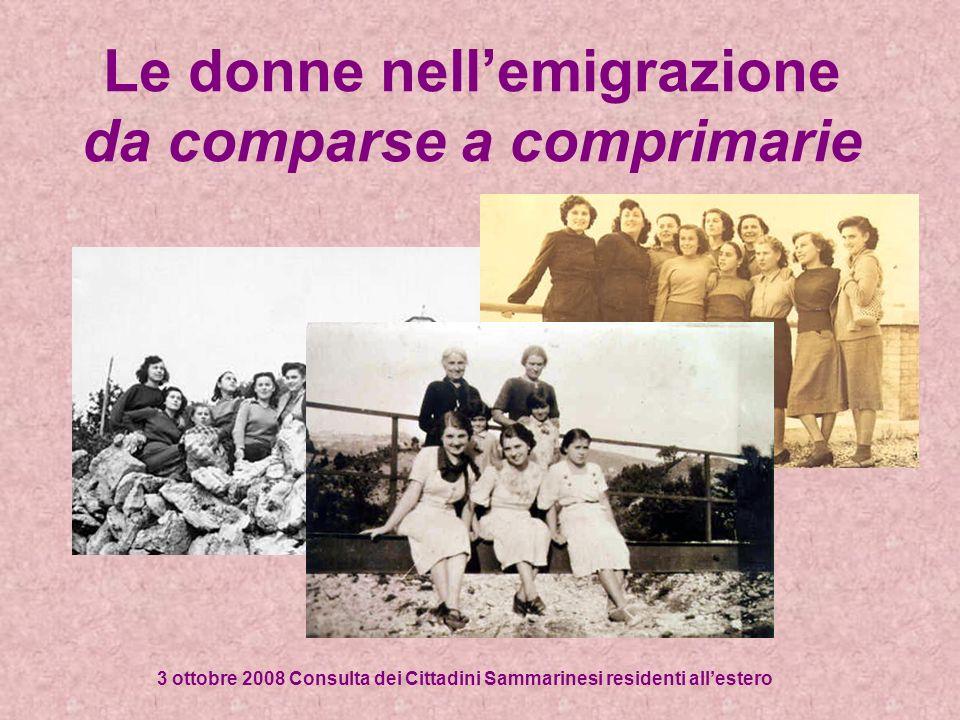Le donne nellemigrazione da comparse a comprimarie 3 ottobre 2008 Consulta dei Cittadini Sammarinesi residenti allestero