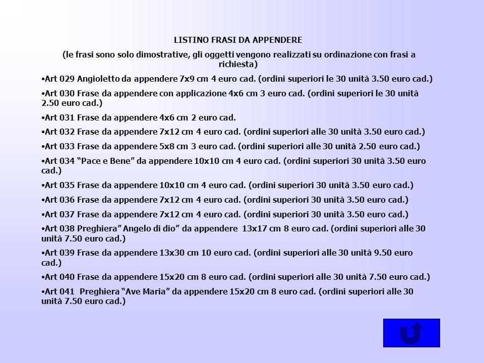 LISTINO FRASI DA APPENDERE (le frasi sono solo dimostrative, gli oggetti vengono realizzati su ordinazione con frasi a richiesta) Art 029 Angioletto d