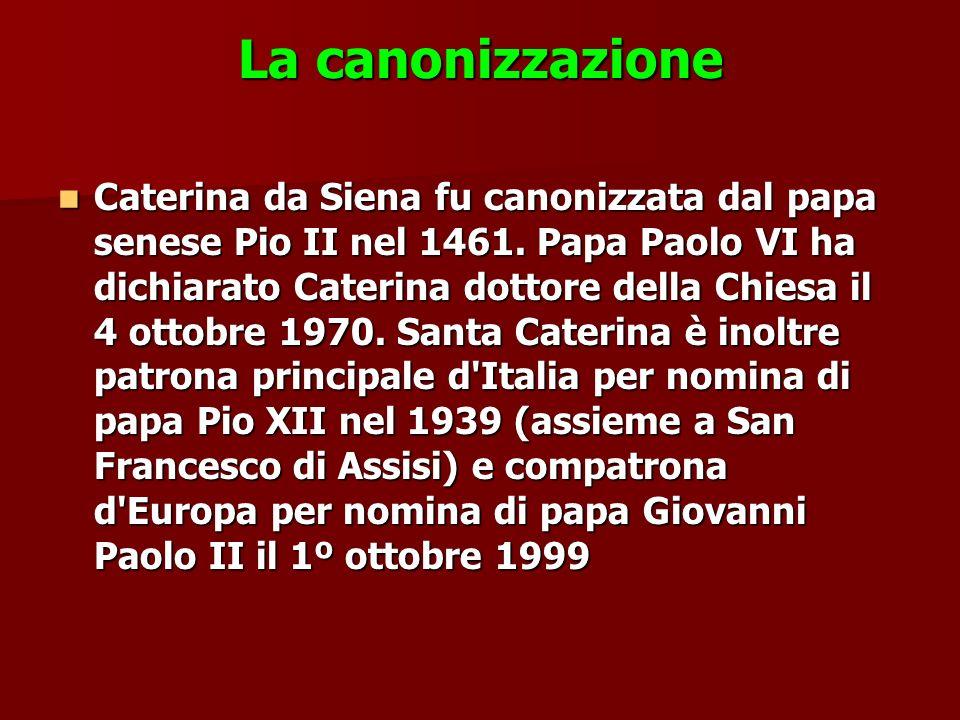 La canonizzazione Caterina da Siena fu canonizzata dal papa senese Pio II nel 1461.