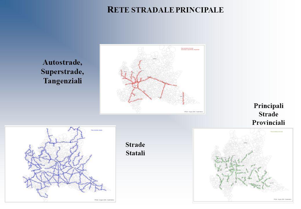 R ETE STRADALE PRINCIPALE Autostrade, Superstrade, Tangenziali Strade Statali Principali Strade Provinciali