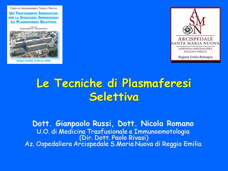 Le Tecniche di Plasmaferesi Selettiva Dott.Gianpaolo Russi, Dott.