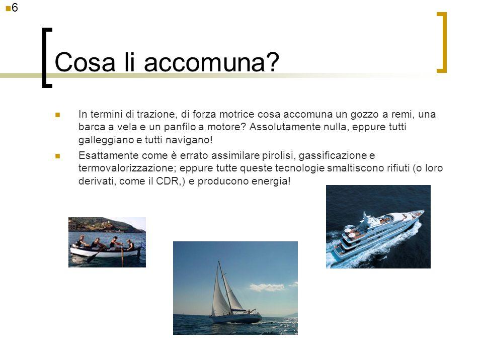 Cosa li accomuna? In termini di trazione, di forza motrice cosa accomuna un gozzo a remi, una barca a vela e un panfilo a motore? Assolutamente nulla,