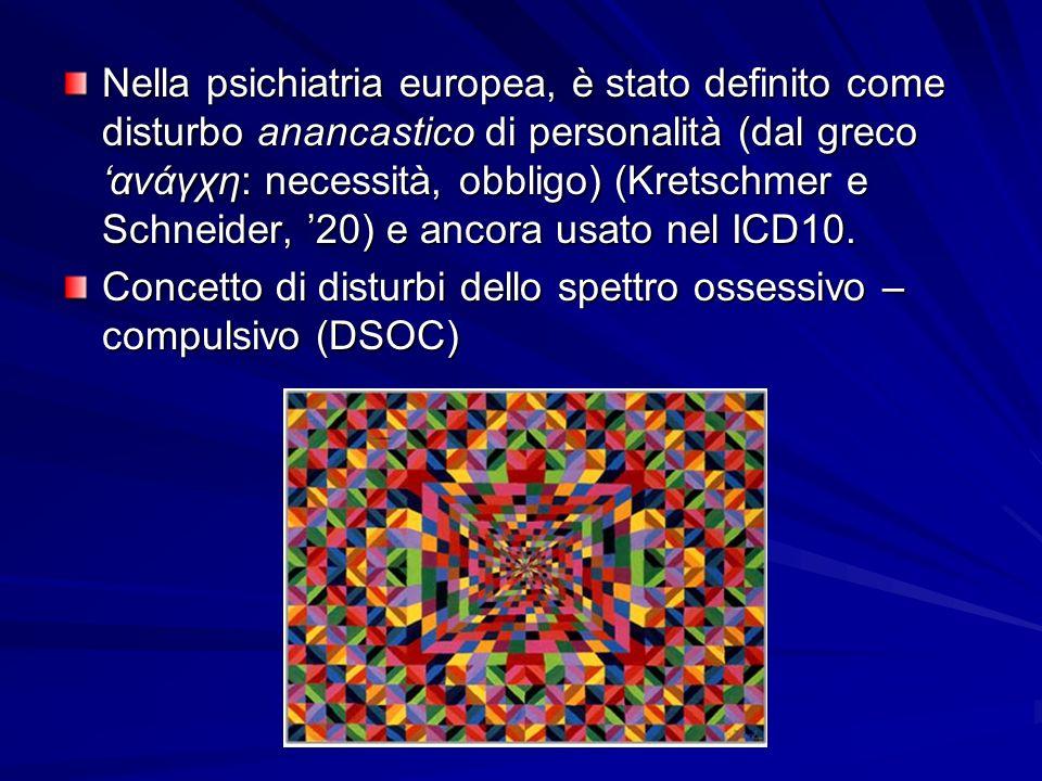 Nella psichiatria europea, è stato definito come disturbo anancastico di personalità (dal grecoανάγχη: necessità, obbligo) (Kretschmer e Schneider, 20) e ancora usato nel ICD10.