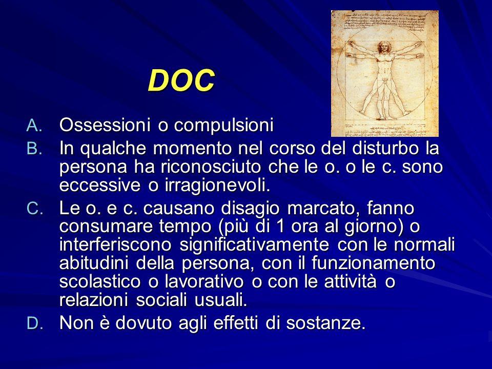 DOC A.Ossessioni o compulsioni B.