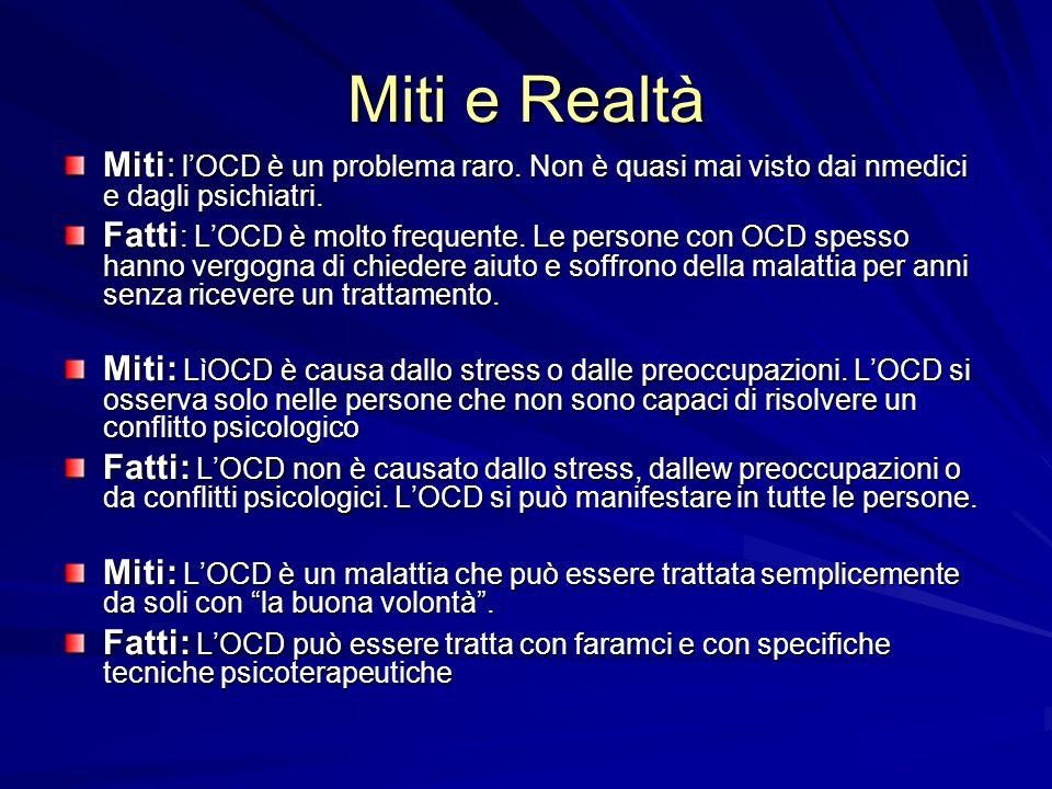 Miti e Realtà Miti: lOCD è un problema raro.Non è quasi mai visto dai nmedici e dagli psichiatri.