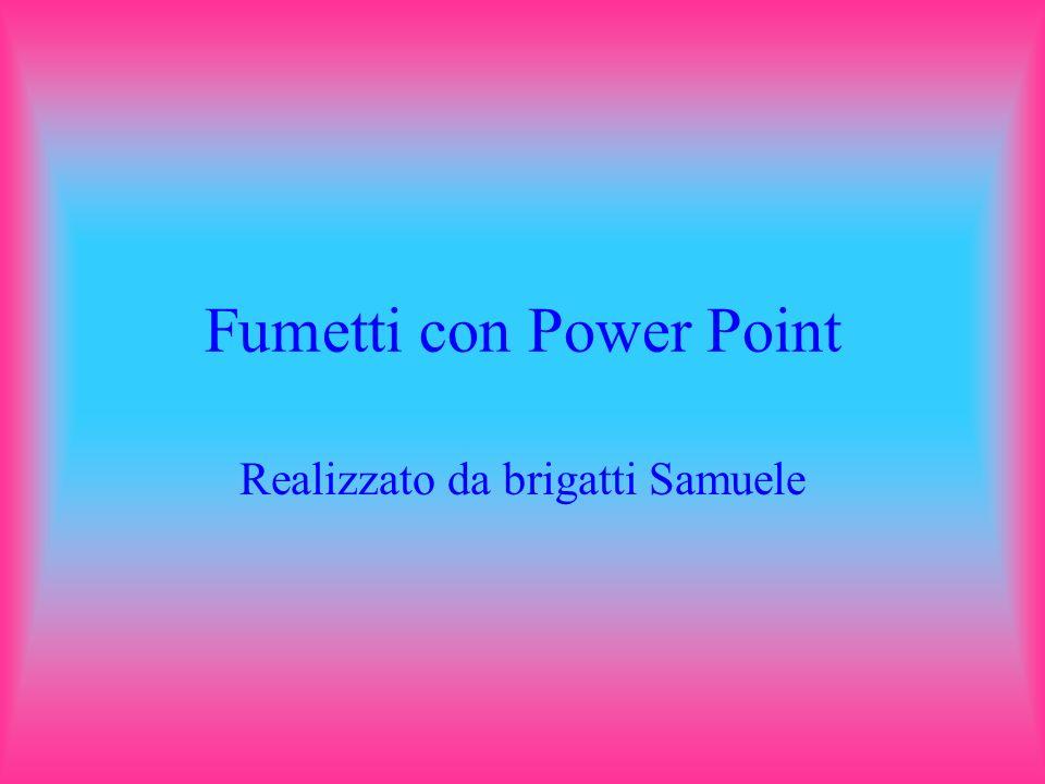 Fumetti con Power Point Realizzato da brigatti Samuele