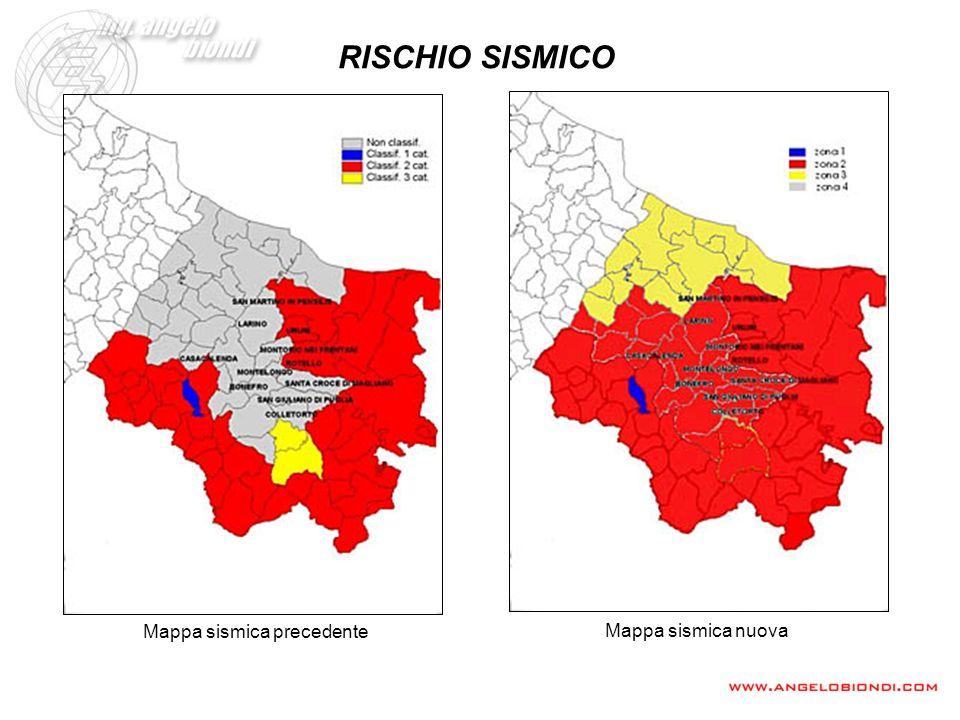 RISCHIO SISMICO Mappa sismica nuova Mappa sismica precedente
