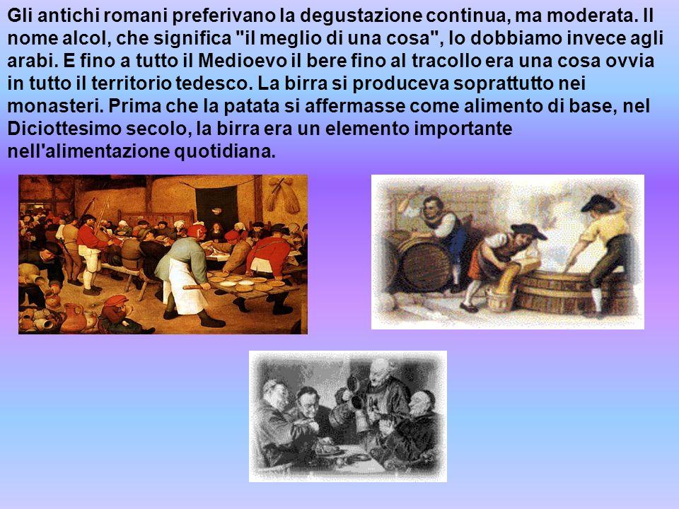 Gli antichi romani preferivano la degustazione continua, ma moderata. Il nome alcol, che significa