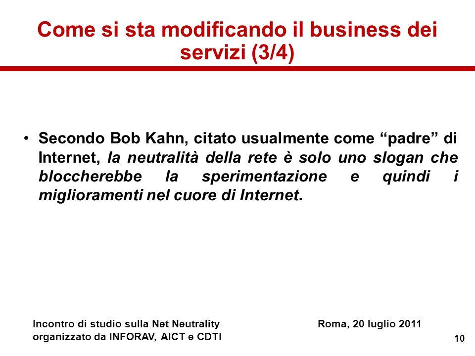 10 Incontro di studio sulla Net NeutralityRoma, 20 luglio 2011 organizzato da INFORAV, AICT e CDTI Secondo Bob Kahn, citato usualmente come padre di I