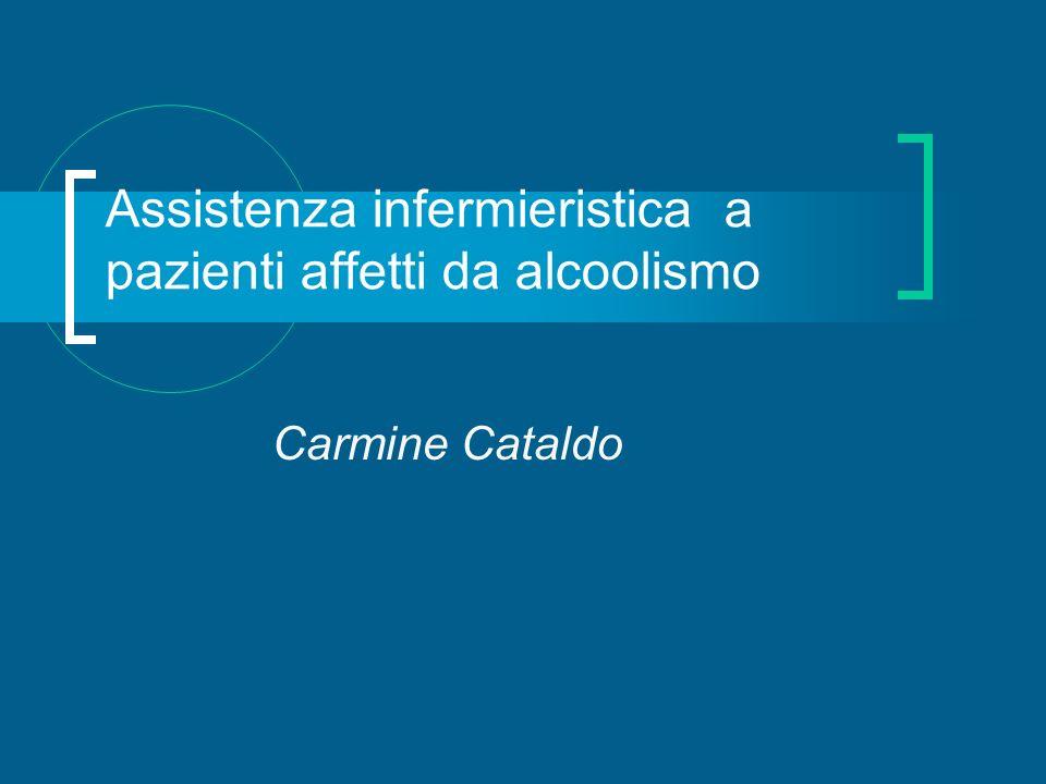 Assistenza infermieristica a pazienti affetti da alcoolismo Carmine Cataldo