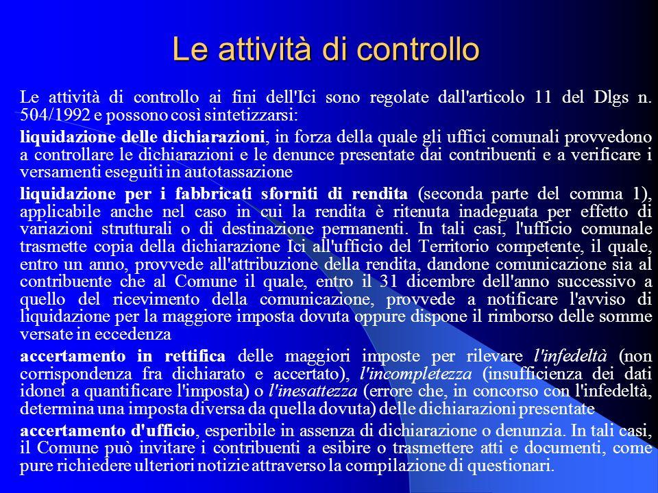 Le attività di controllo Le attività di controllo ai fini dell'Ici sono regolate dall'articolo 11 del Dlgs n. 504/1992 e possono così sintetizzarsi: l