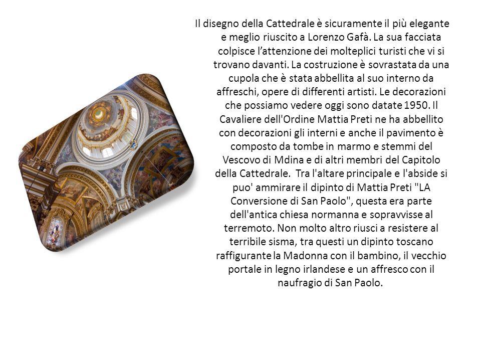 Il disegno della Cattedrale è sicuramente il più elegante e meglio riuscito a Lorenzo Gafà.