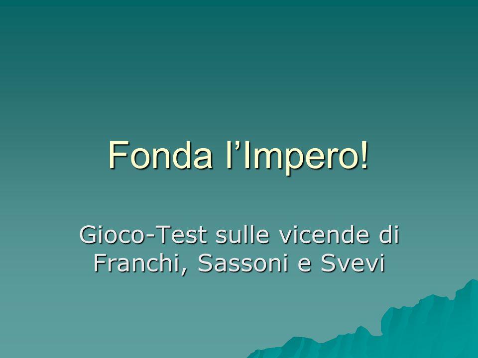 Fonda lImpero! Gioco-Test sulle vicende di Franchi, Sassoni e Svevi