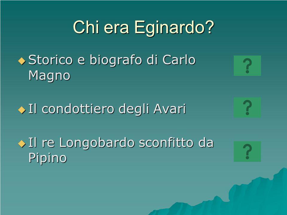 Chi era Eginardo.
