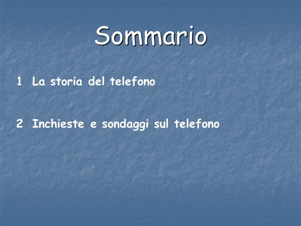 Sommario 1 La storia del telefono 2 Inchieste e sondaggi sul telefono