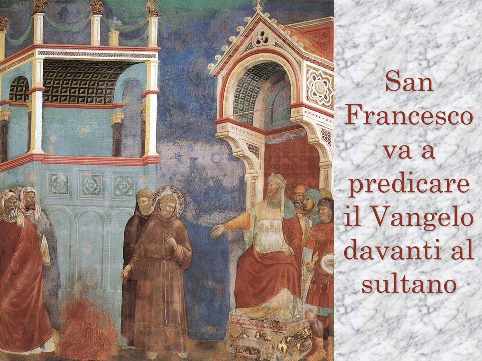 San Francesco va a predicare il Vangelo davanti al sultano